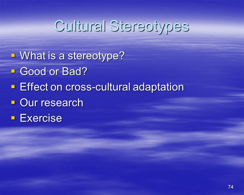 Cultural Stereotypes What is a stereotype Good or Bad
