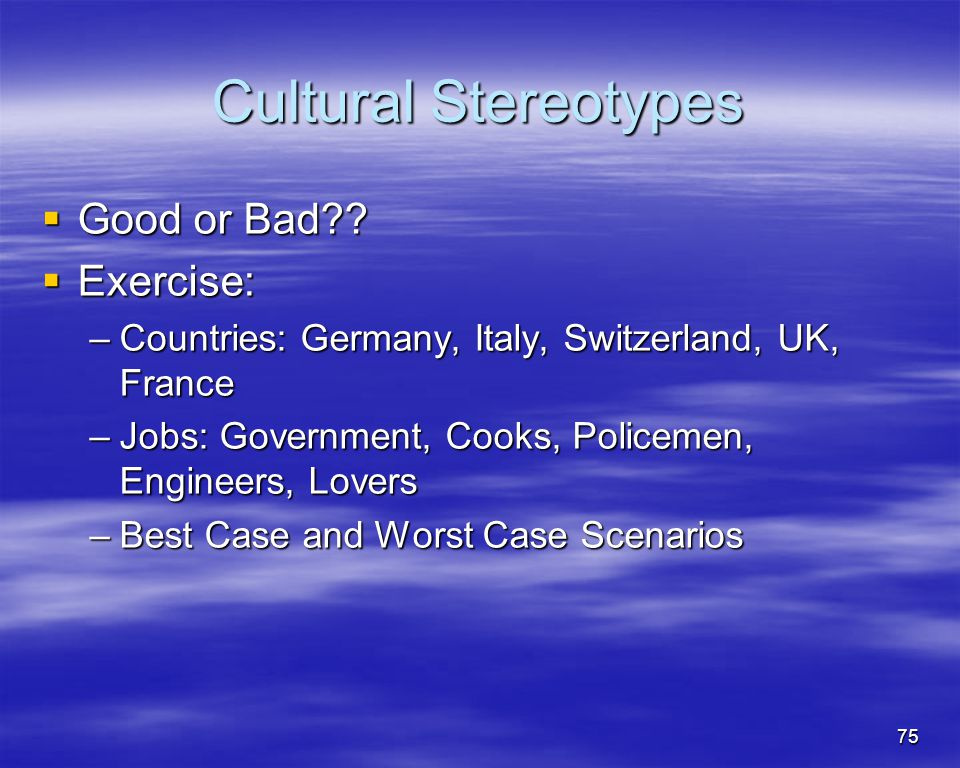 Cultural Stereotypes Good or Bad Exercise: