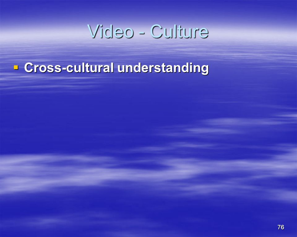 Video - Culture Cross-cultural understanding