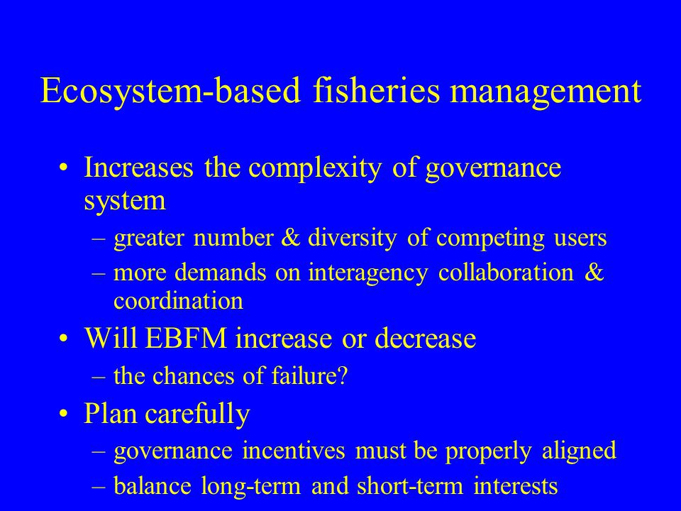 ecosystem based management Of ecosystem-based management (ebm) and spatial planning because ebm  focuses on multiple activities within specific areas defined by.