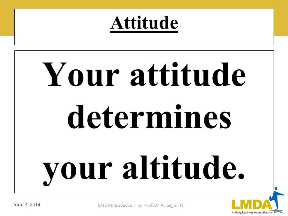 Your attitude determines