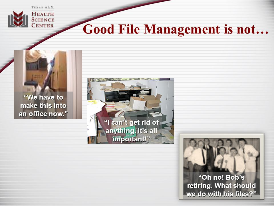 Good File Management is not…