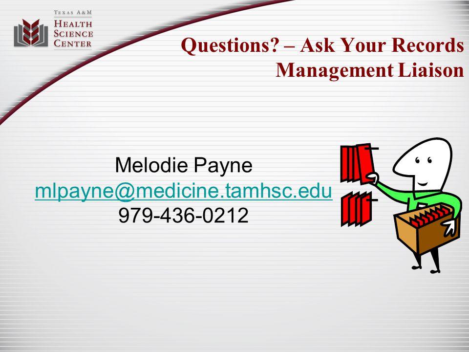 Questions – Ask Your Records Management Liaison