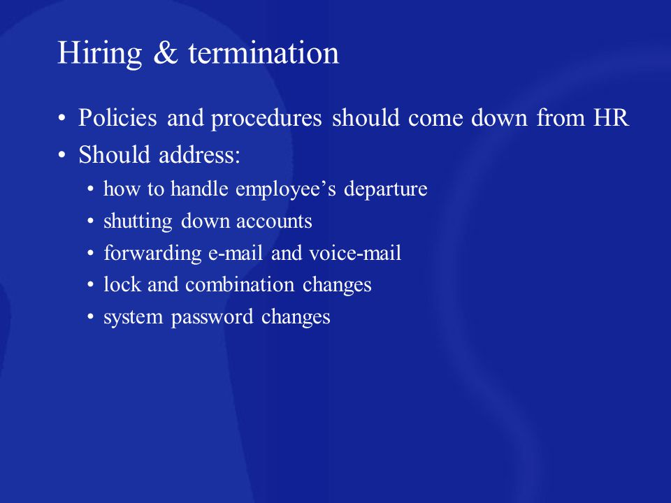 Hiring & termination Policies and procedures should come down from HR