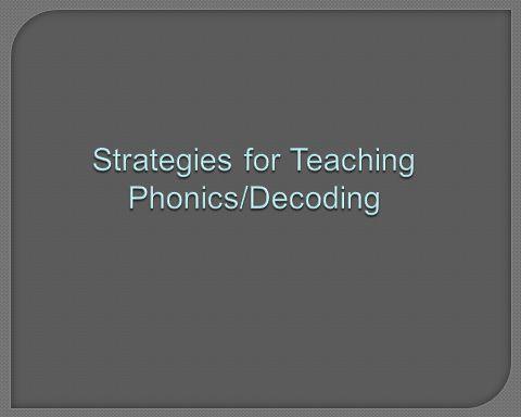 Strategies for Teaching Phonics/Decoding