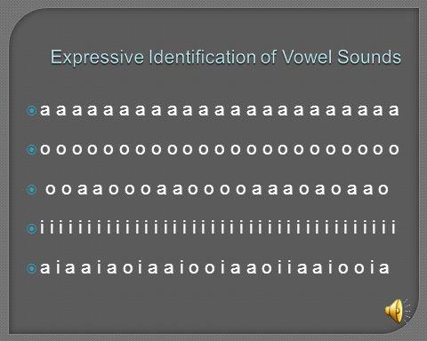 Expressive Identification of Vowel Sounds