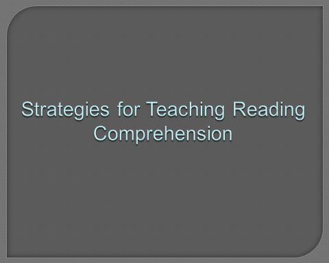 Strategies for Teaching Reading Comprehension
