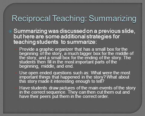 Reciprocal Teaching: Summarizing