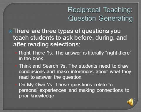 Reciprocal Teaching: Question Generating