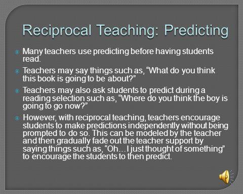 Reciprocal Teaching: Predicting