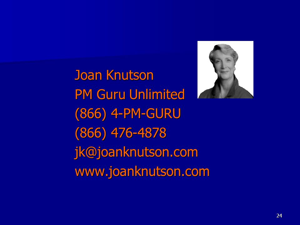 Joan Knutson PM Guru Unlimited. (866) 4-PM-GURU.