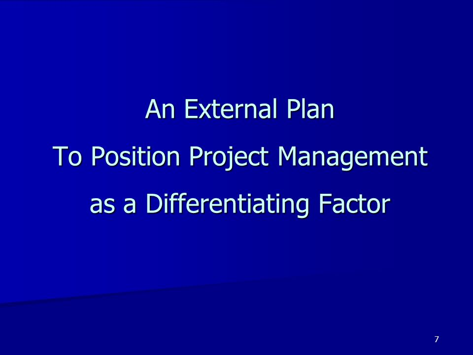 An External Plan To Position Project Management as a Differentiating Factor