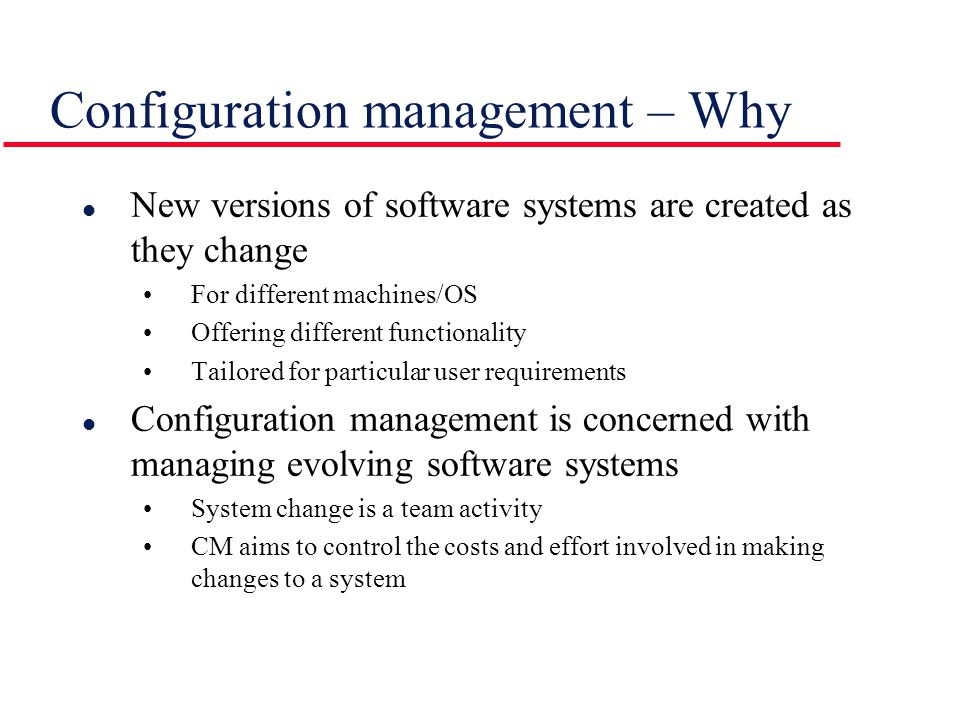 Configuration management – Why