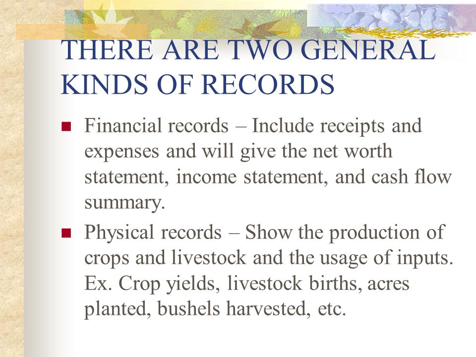 THERE ARE TWO GENERAL KINDS OF RECORDS