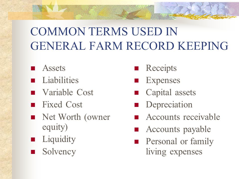 COMMON TERMS USED IN GENERAL FARM RECORD KEEPING