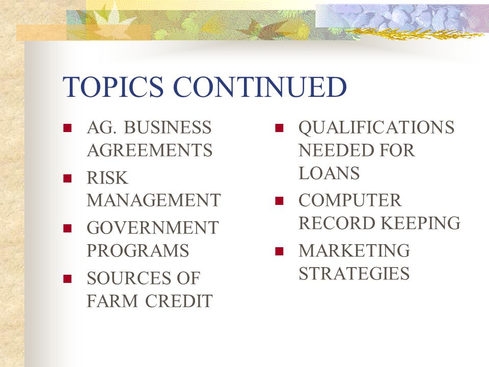 TOPICS CONTINUED AG. BUSINESS AGREEMENTS RISK MANAGEMENT
