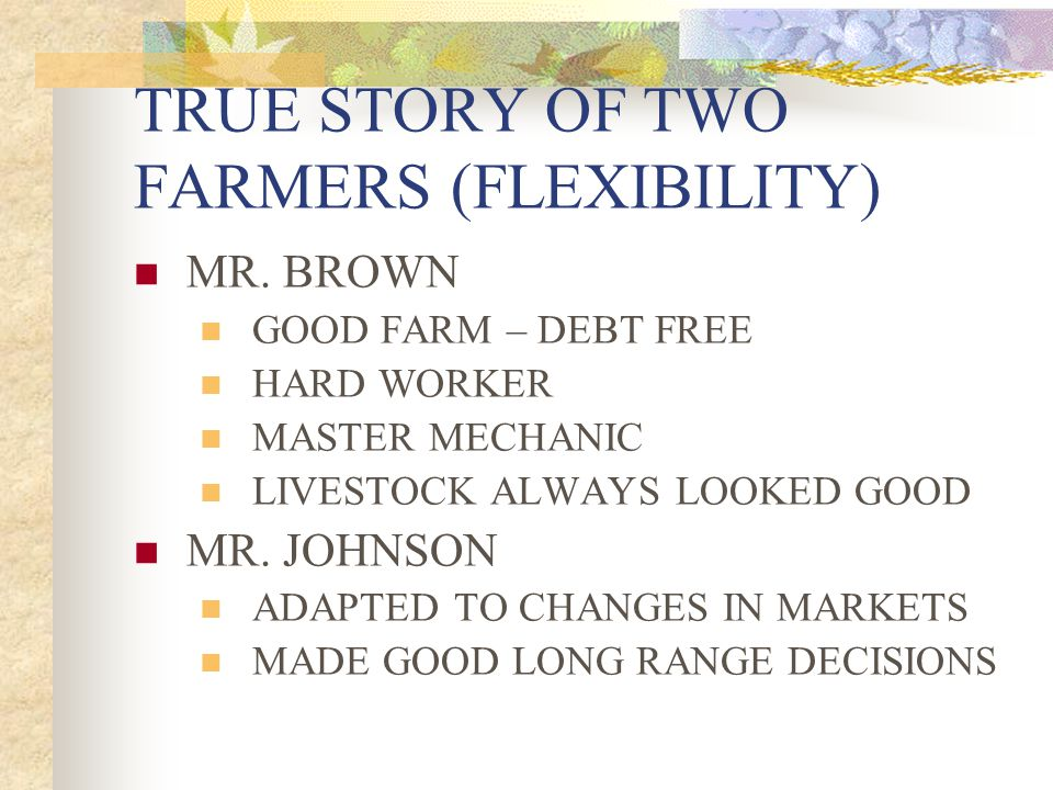 TRUE STORY OF TWO FARMERS (FLEXIBILITY)
