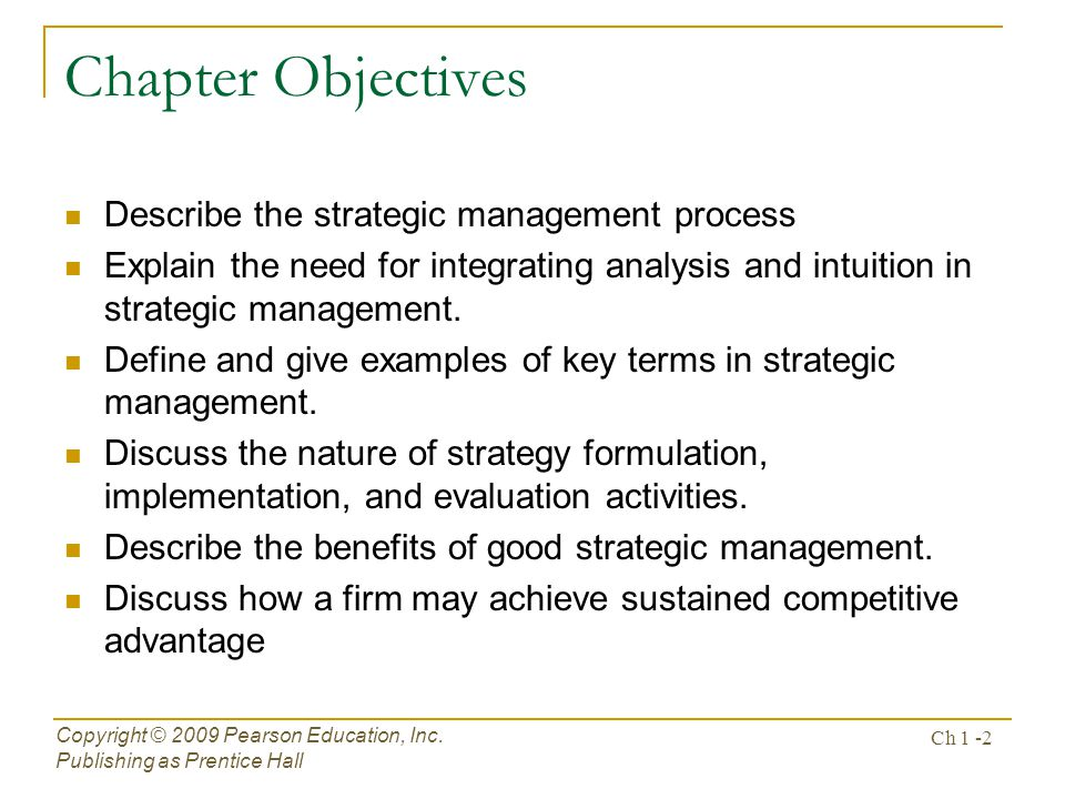 Chapter Objectives Describe the strategic management process