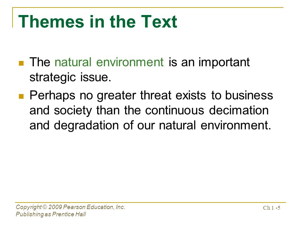 Themes in the Text The natural environment is an important strategic issue.