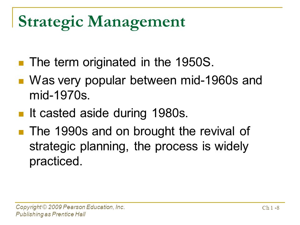 Strategic Management The term originated in the 1950S.