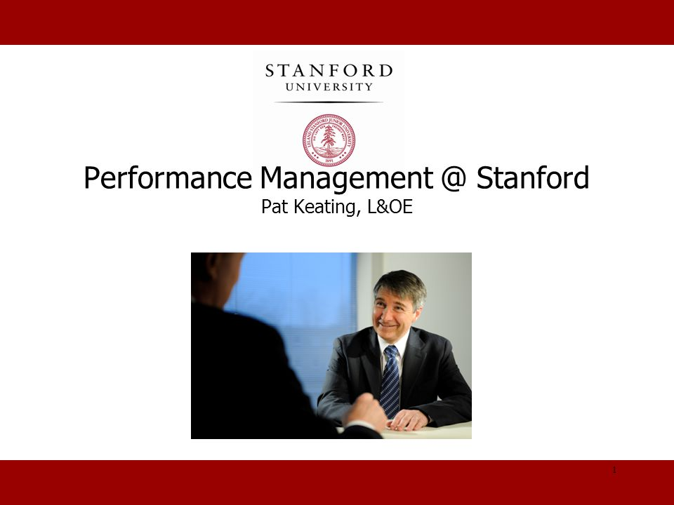 Performance Management @ Stanford Pat Keating, L&OE