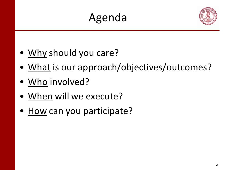 Agenda Why should you care What is our approach/objectives/outcomes