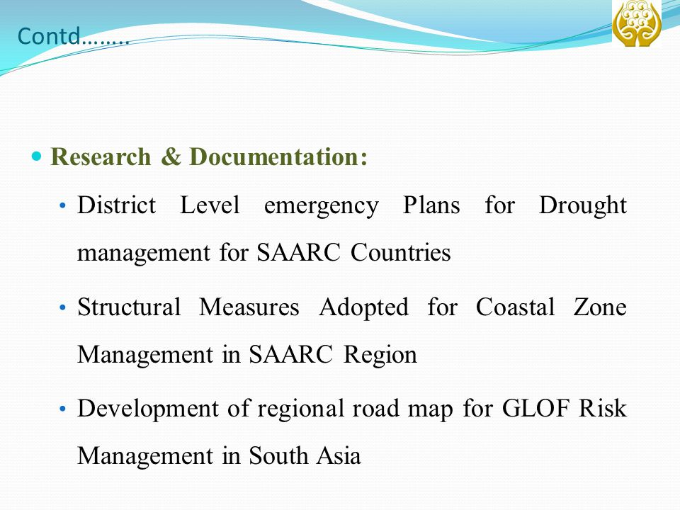 Contd…….. Research & Documentation: District Level emergency Plans for Drought management for SAARC Countries.