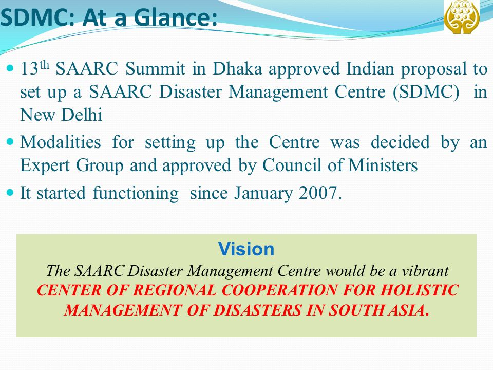 The SAARC Disaster Management Centre would be a vibrant