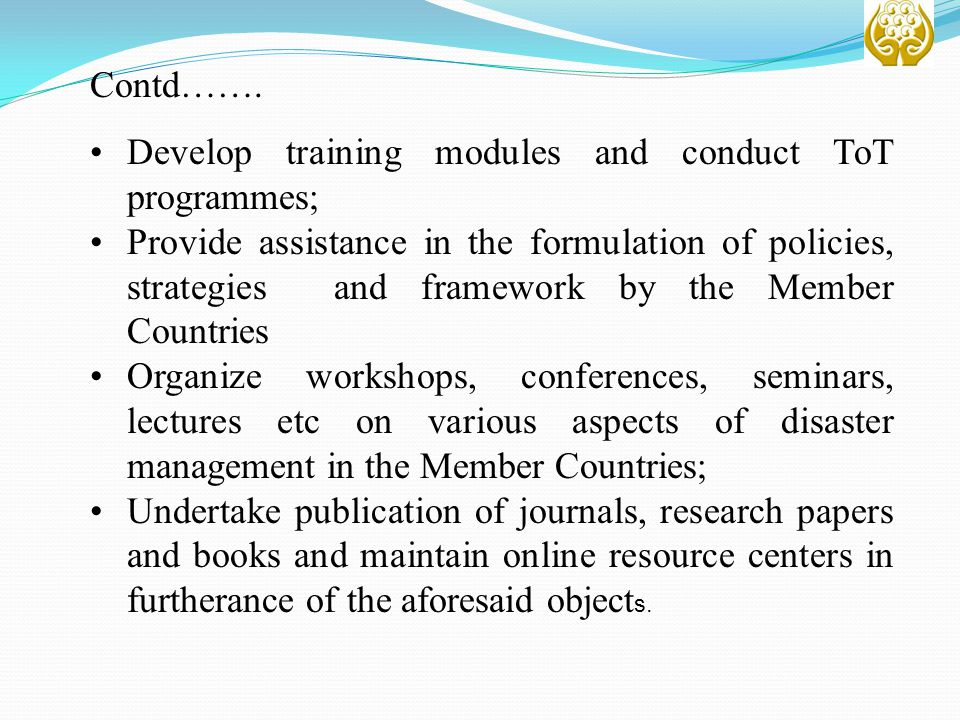 Contd……. Develop training modules and conduct ToT programmes;