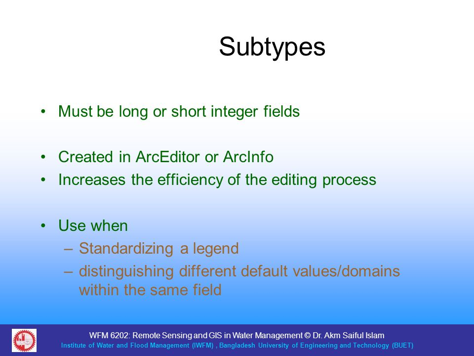 Subtypes Must be long or short integer fields