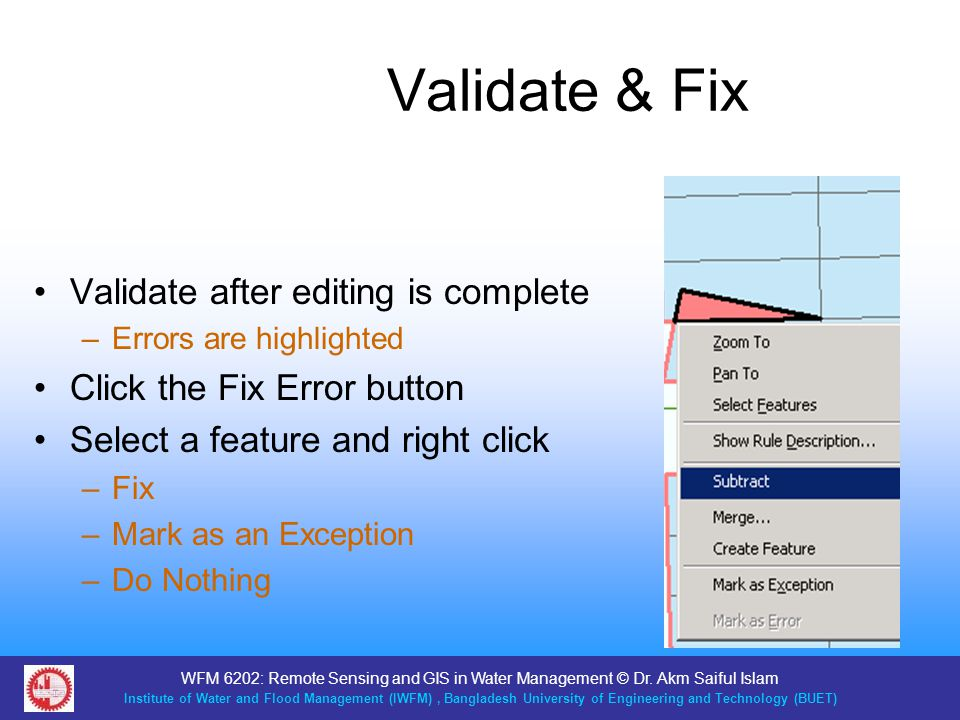 Validate & Fix Validate after editing is complete