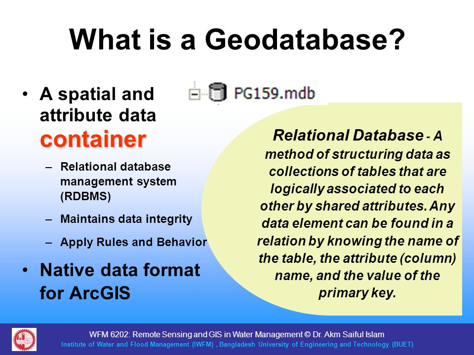 What is a Geodatabase A spatial and attribute data container