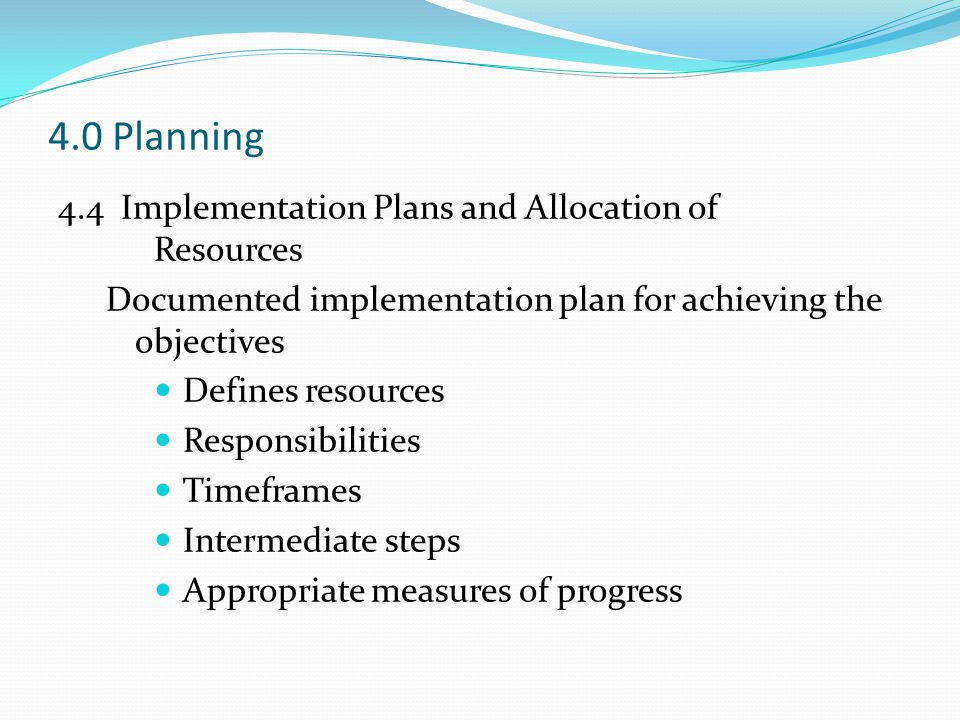 4.0 Planning 4.4 Implementation Plans and Allocation of Resources