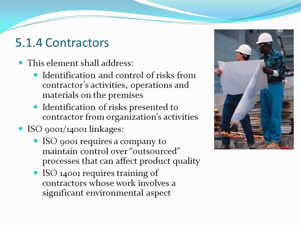 5.1.4 Contractors This element shall address: