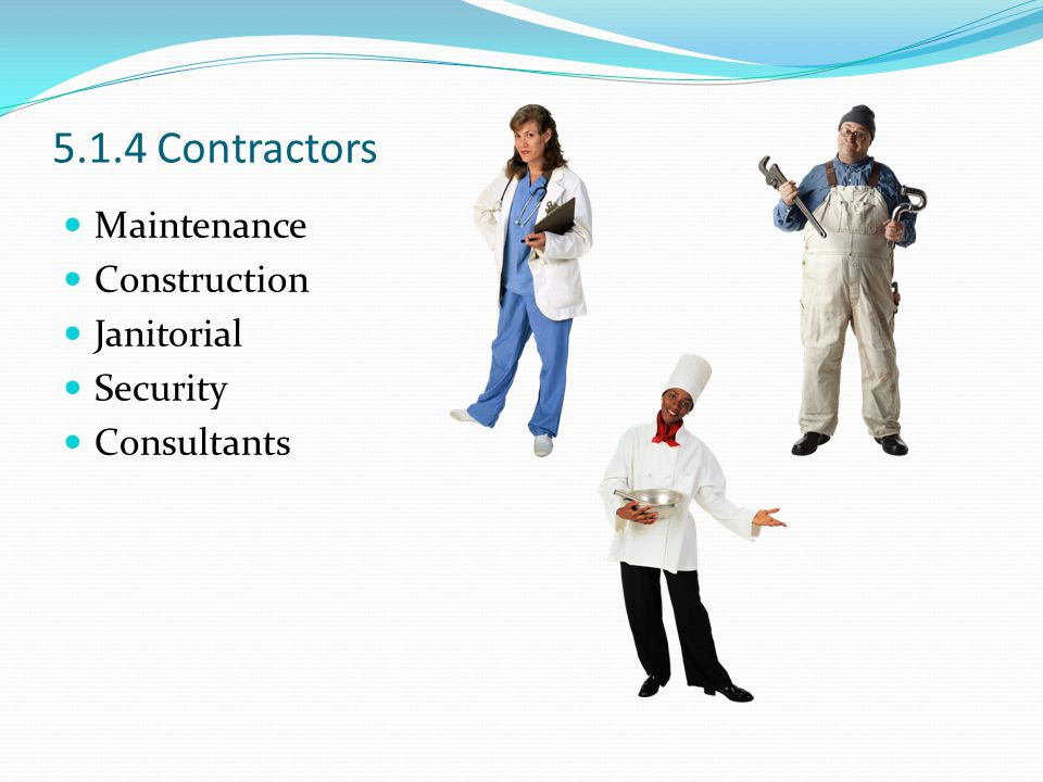 5.1.4 Contractors Maintenance Construction Janitorial Security