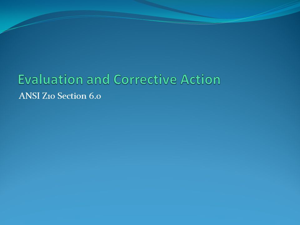 Evaluation and Corrective Action