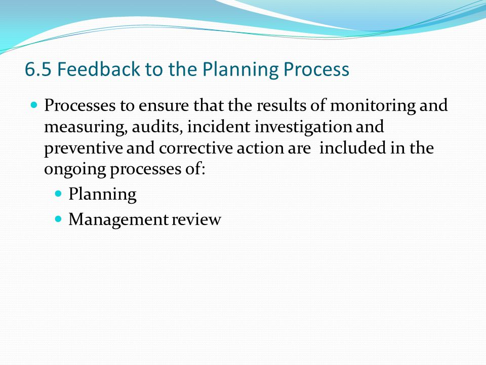 6.5 Feedback to the Planning Process