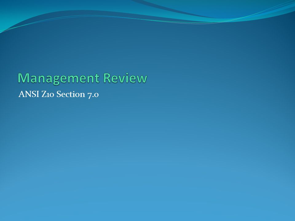 Management Review ANSI Z10 Section 7.0