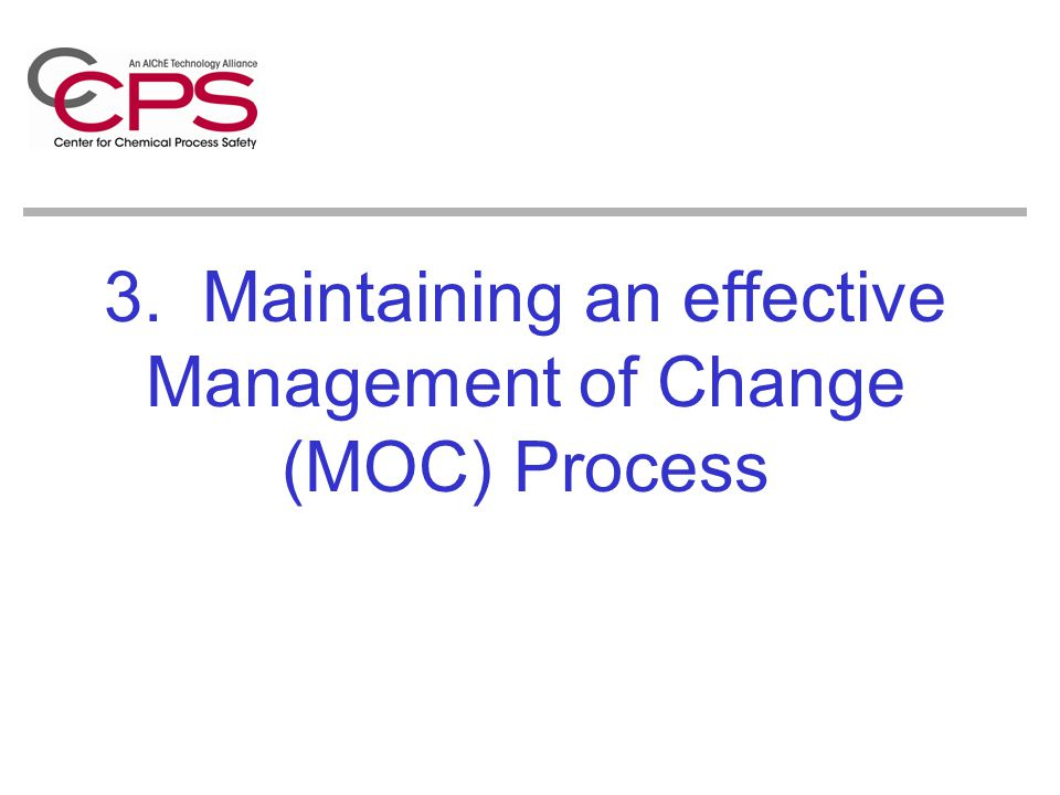 3. Maintaining an effective Management of Change (MOC) Process
