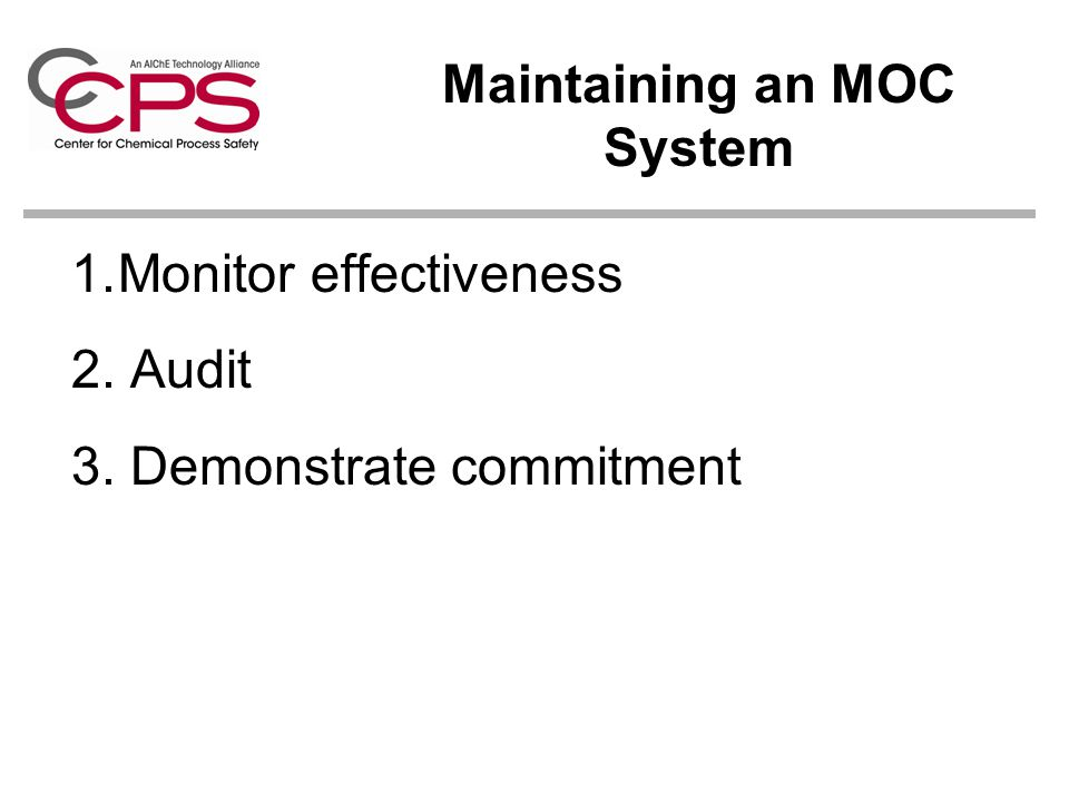 1. Monitor effectiveness 2. Audit 3. Demonstrate commitment