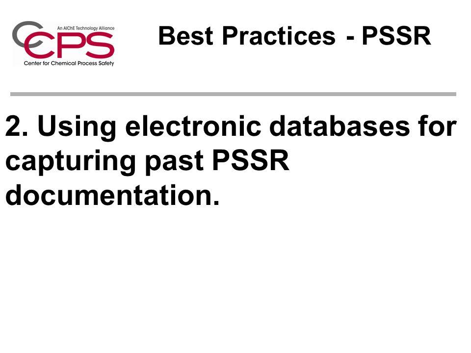 2. Using electronic databases for capturing past PSSR documentation.