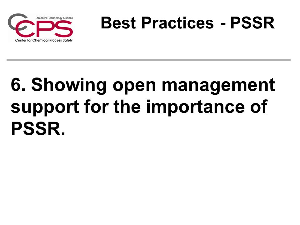 6. Showing open management support for the importance of PSSR.