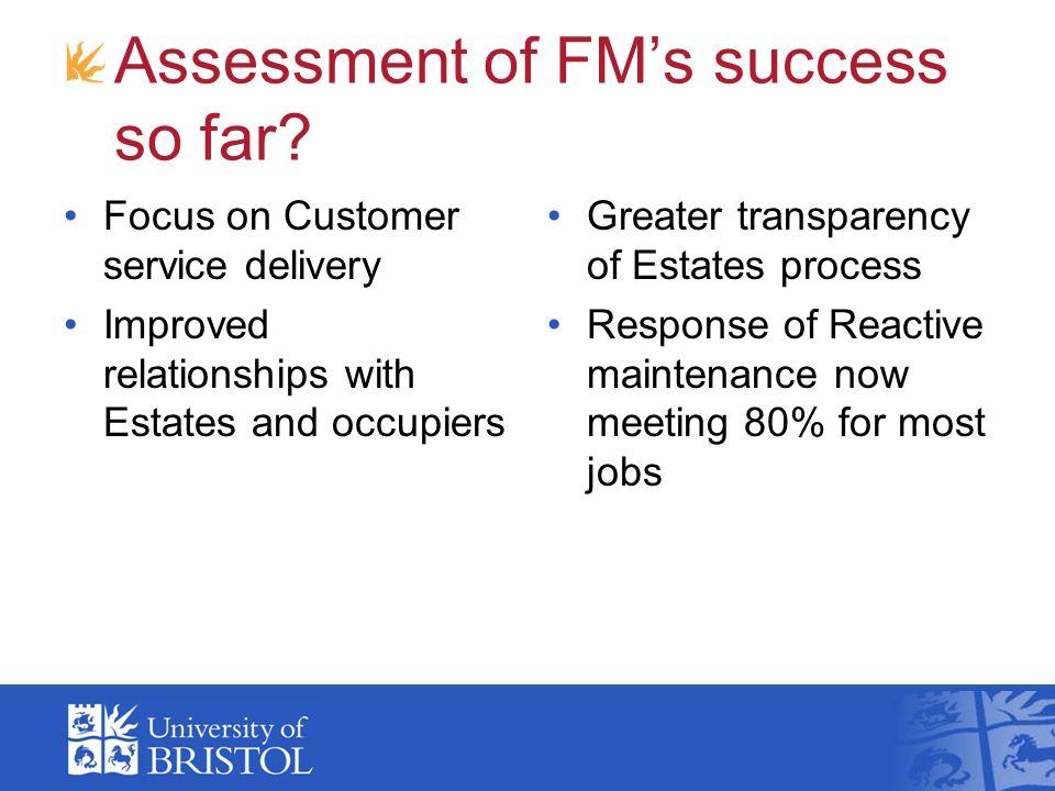 Assessment of FM's success so far