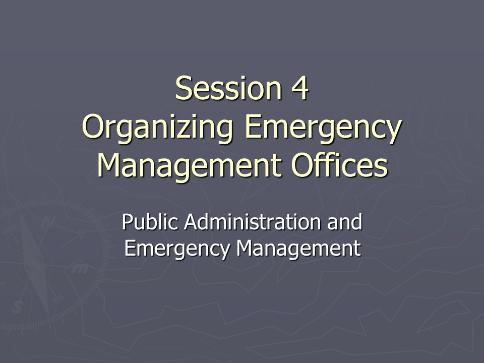 Session 4 Organizing Emergency Management Offices