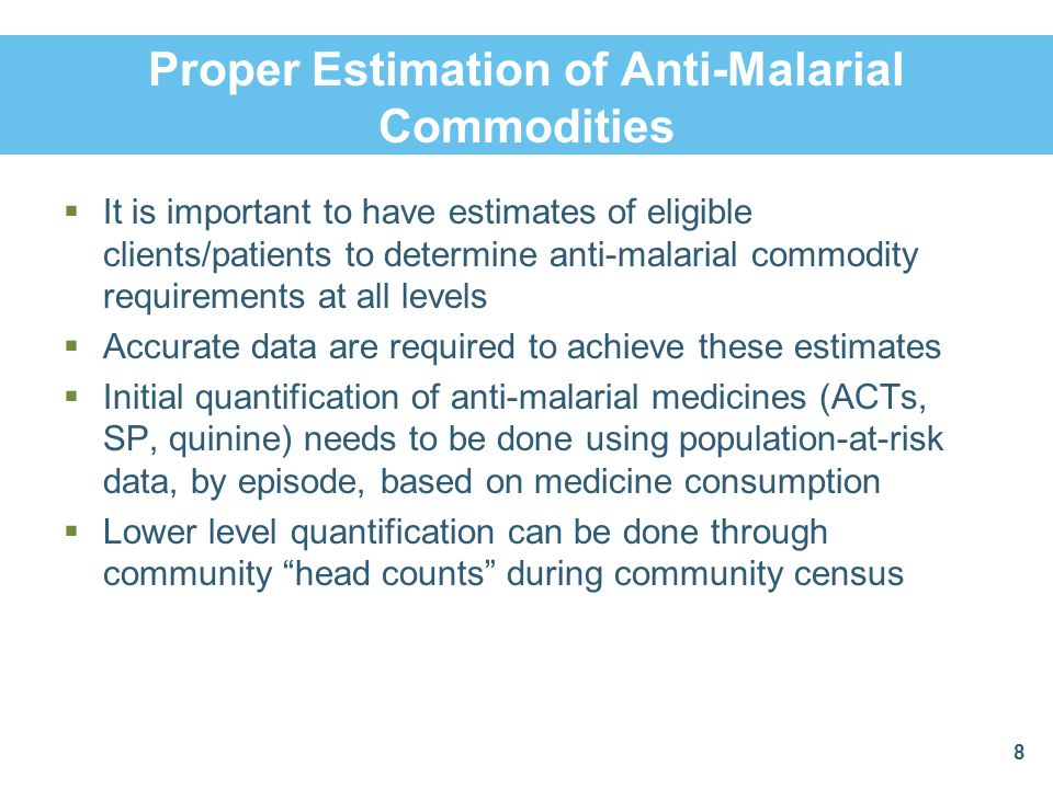 Proper Estimation of Anti-Malarial Commodities