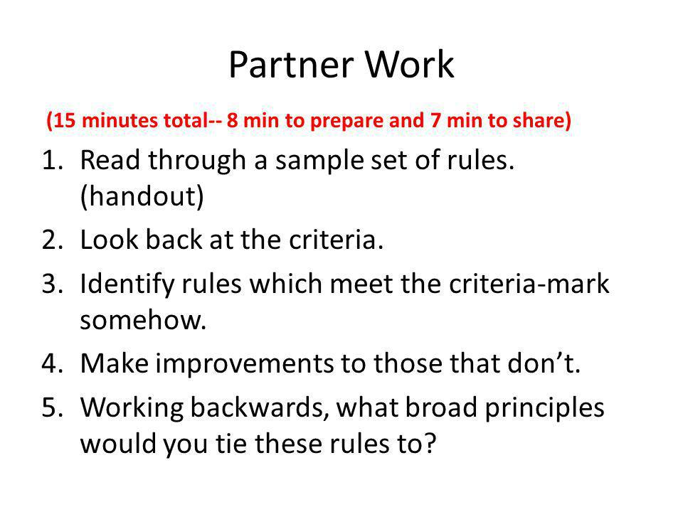 Partner Work Read through a sample set of rules. (handout)
