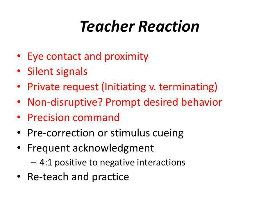Teacher Reaction Eye contact and proximity Silent signals