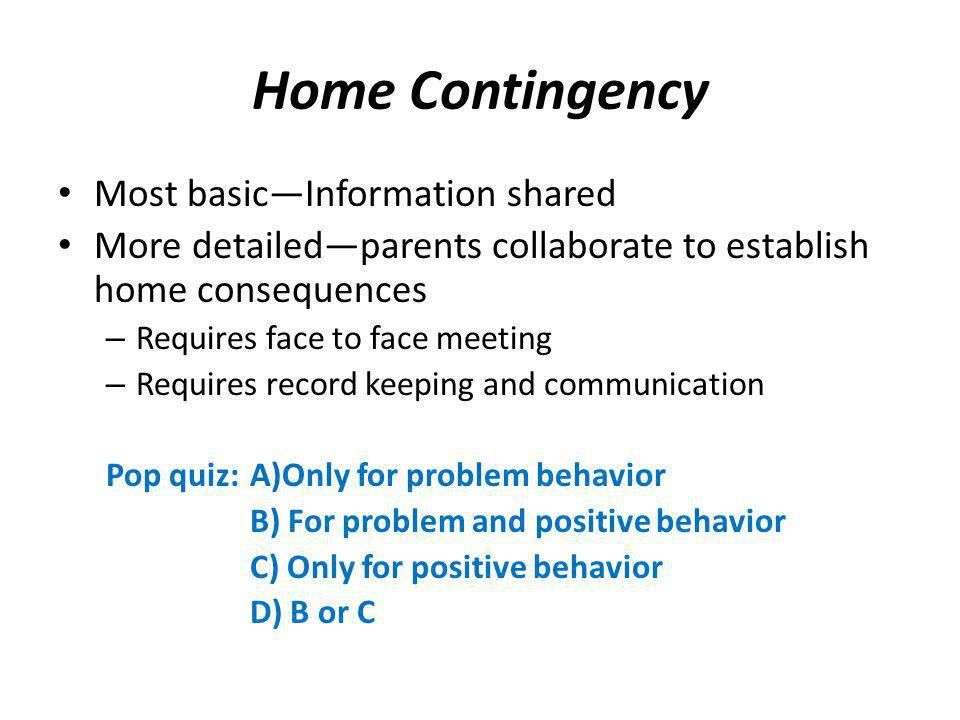 Home Contingency Most basic—Information shared