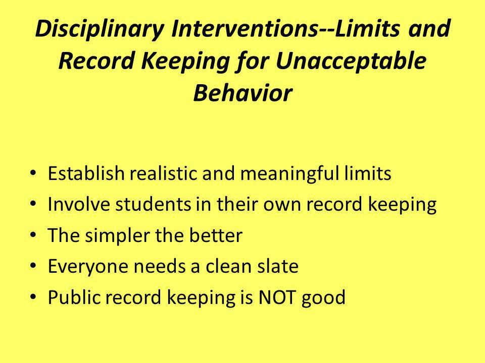 Disciplinary Interventions--Limits and Record Keeping for Unacceptable Behavior