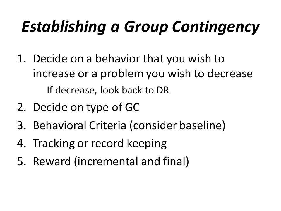 Establishing a Group Contingency